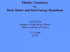 Finsler Geometry vs Dark Matter and Dark Energy