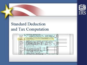 Standard Deduction and Tax Computation Objectives Standard Deduction