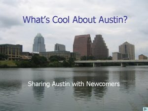 Whats Cool About Austin Sharing Austin with Newcomers