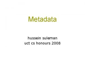 Metadata hussein suleman uct cs honours 2008 Data