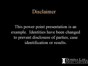 Disclaimer This power point presentation is an example