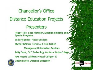 Chancellors Office Distance Education Projects Presenters Peggy Tate