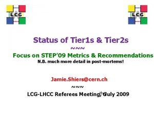 Status of Tier 1 s Tier 2 s