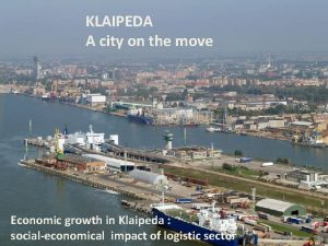 KLAIPEDA A city on the move Economic growth