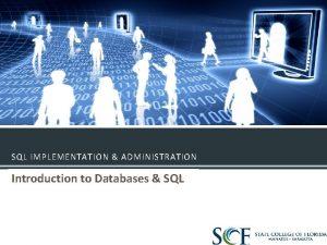 SQL IMPLEMENTATION ADMINISTRATION Introduction to Databases SQL LETS