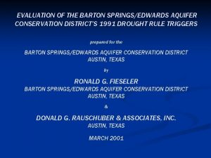 EVALUATION OF THE BARTON SPRINGSEDWARDS AQUIFER CONSERVATION DISTRICTS