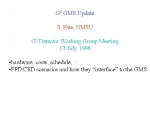 G 0 GMS Update S Pate NMSU G