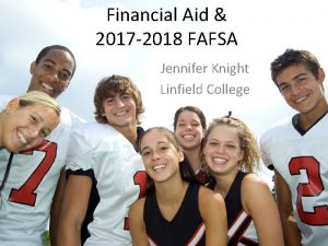 Financial Aid 2017 2018 FAFSA Jennifer Knight Linfield