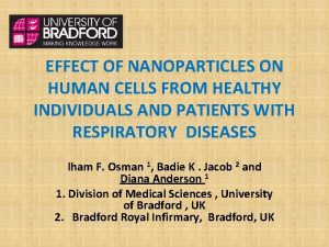 EFFECT OF NANOPARTICLES ON HUMAN CELLS FROM HEALTHY