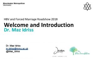 HBV and Forced Marriage Roadshow 2018 Welcome and