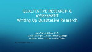 QUALITATIVE RESEARCH ASSESSMENT Writing Up Qualitative Research Dora