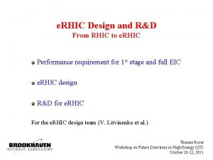 e RHIC Design and RD From RHIC to