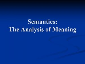 Semantics The Analysis of Meaning Lexical Semantics cf