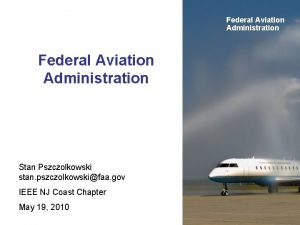 Federal Aviation Administration Stan Pszczolkowski stan pszczolkowskifaa gov