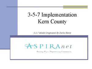 3 5 7 Implementation Kern County 3 5