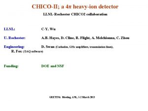 CHICOII a 4 heavyion detector LLNLRochester CHICO 2
