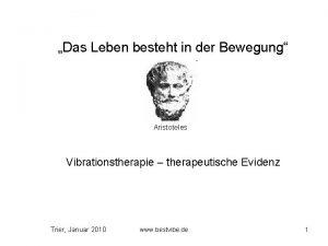 Das Leben besteht in der Bewegung Aristoteles Vibrationstherapie