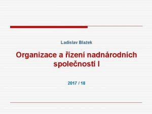Ladislav Blaek Organizace a zen nadnrodnch spolenost I