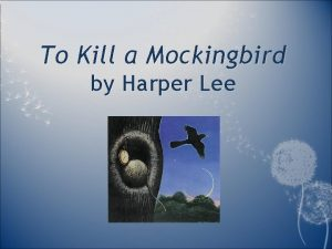 To Kill a Mockingbird by Harper Lee Harper