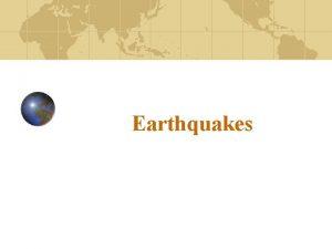 Earthquakes What is an earthquake An earthquake is