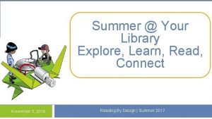 Summer Your Library Explore Learn Read Connect November