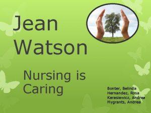 Jean Watson Nursing is Caring Bonter Belinda Hernandez