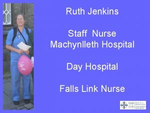 Ruth Jenkins Staff Nurse Machynlleth Hospital Day Hospital