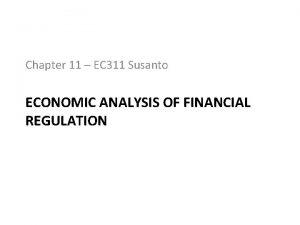 Chapter 11 EC 311 Susanto ECONOMIC ANALYSIS OF