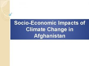 SocioEconomic Impacts of Climate Change in Afghanistan Background