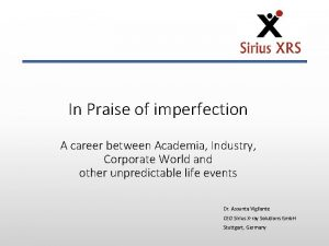In Praise of imperfection A career between Academia