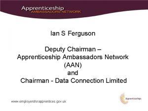 Ian S Ferguson Deputy Chairman Apprenticeship Ambassadors Network