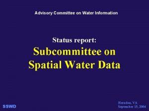 Advisory Committee on Water Information Status report Subcommittee