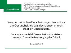 Universitt Bielefeld Fakultt fr Gesundheitswissenschaften AG 1 Gesundheitssysteme