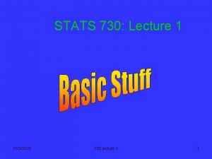 STATS 730 Lecture 1 1022020 730 lecture 1