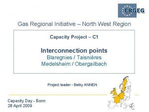 Gas Regional Initiative North West Region Capacity Project