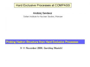 Hard Exclusive Processes at COMPASS Andrzej Sandacz Sotan