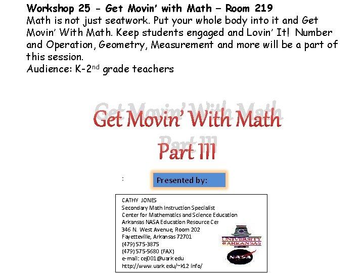 Workshop 25 Get Movin with Math Room 219