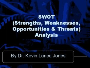 SWOT Strengths Weaknesses Opportunities Threats Analysis By Dr