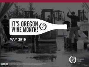 MAY 2019 PROGRAM VISION MAY IS OREGON WINE