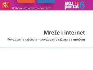 Mree i internet Povezivanje raunala povezivanje raunala s