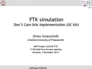 FTK simulation Dont Care bits implementation DC bit