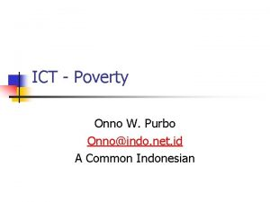 ICT Poverty Onno W Purbo Onnoindo net id