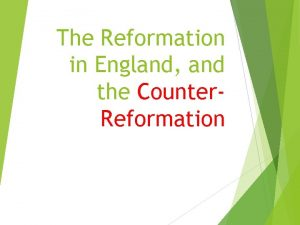 The Reformation in England and the Counter Reformation