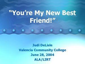 Youre My New Best Friend Judi De Lisle