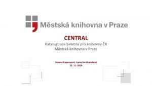 CENTRAL Katalogizace beletrie pro knihovny R Mstsk knihovna
