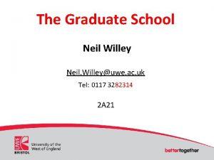 The Graduate School Neil Willey Neil Willeyuwe ac