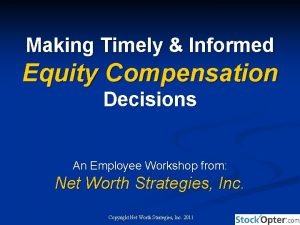 Making Timely Informed Equity Compensation Decisions An Employee