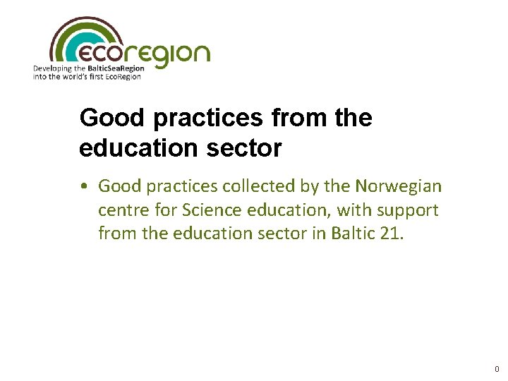 Good practices from the education sector Good practices