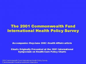 The 2001 Commonwealth Fund International Health Policy Survey
