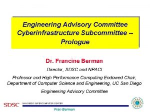 Engineering Advisory Committee Cyberinfrastructure Subcommittee Prologue Dr Francine